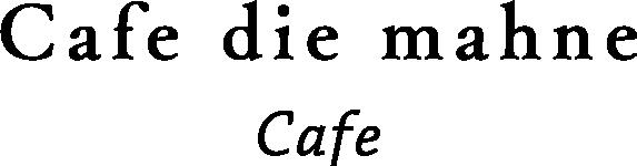 Cafe die mahne Cafe
